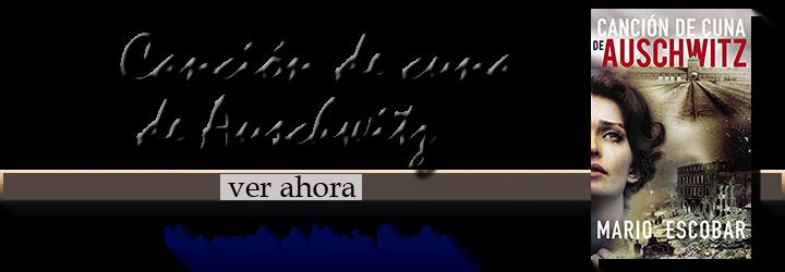 Canción de cuna de Auschwitz, de Mario Escobar
