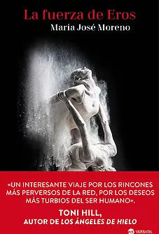 La fuerza de Eros, María José Moreno