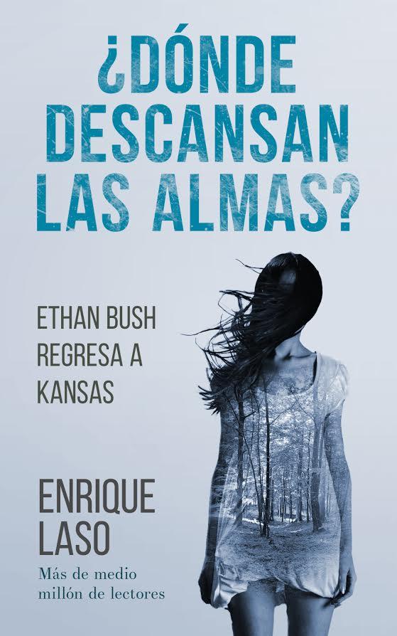 Saga Ethan Bush, Enrique Laso, Donde descansas las almas