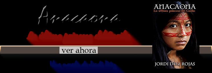 Anacaona, la última princesa del Caribe