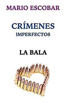 Serie Crímenes imperfectos La bala