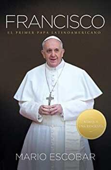 Biografías y ensayos: Francisco, el primer Papa Latinoamericano
