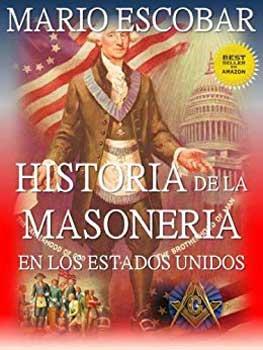 Biografías y ensayos: Historia de la masonería en los Eatsdos Unidos