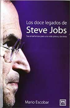 Biografías y ensayos: Los doce legados de Steve Jobs