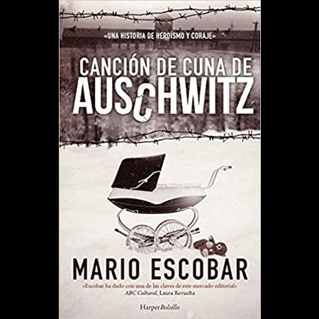 Canción de cuna de Auschwitz, Mario Escobar