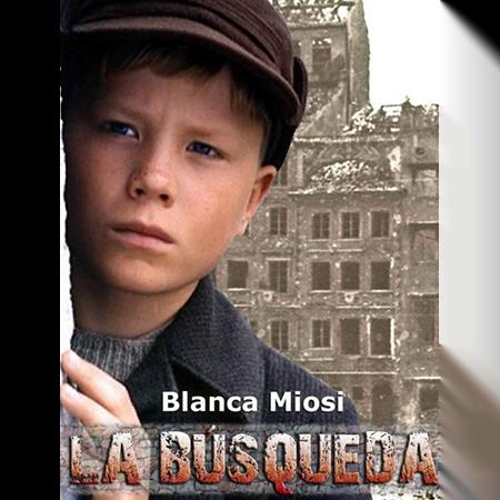 La búsqueda, el niño que se enfrentó a los nazis, de Blanca Miosi