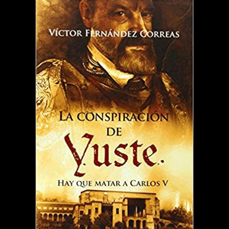 La conspiración de Yuste, Víctor Fernández Correas, Carlos V