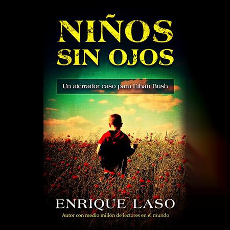Niños sin ojos, Ethan Bush, Enrique Laso