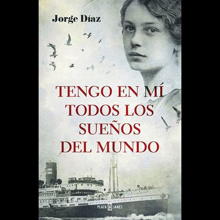 Tengo en mí todos los sueños del mundo, Jorge Díaz