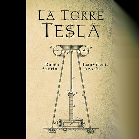 La torre de Tesla, Rubén Azorín, el mundo imaginado por Tesla