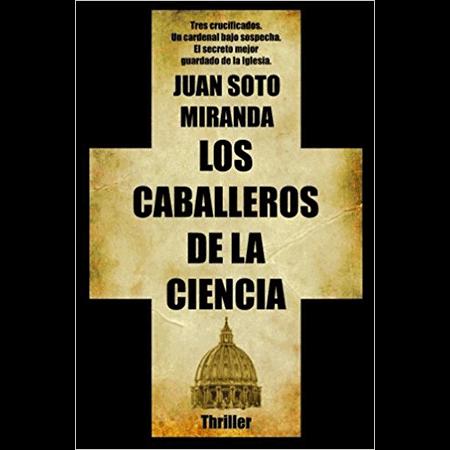 Los caballeros de la ciencia, Juan Soto Miranda