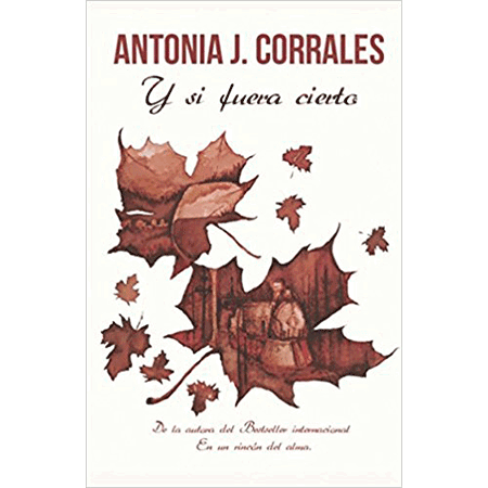 Y si fuera cierto, Antonia J. Corrales,
