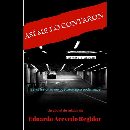 Así me lo contaron, por Eduardo Acevedo
