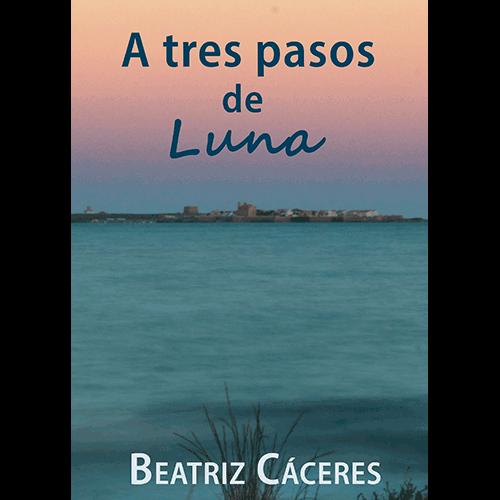 A tres pasos de Luna, de Beatriz Cáceres, dos mundos destinados a no encontrarse