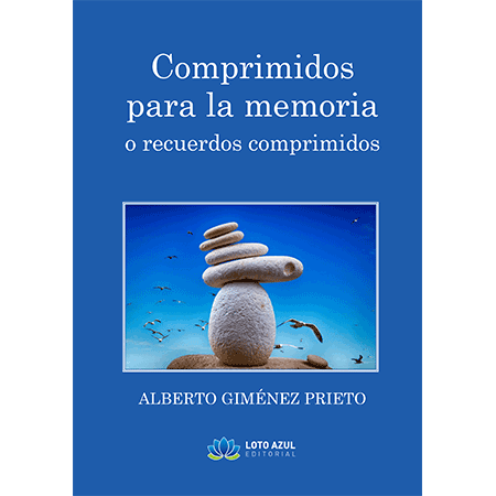 Comprimidos para la memoria, un libro de relato de Alberto Giménez Prieto