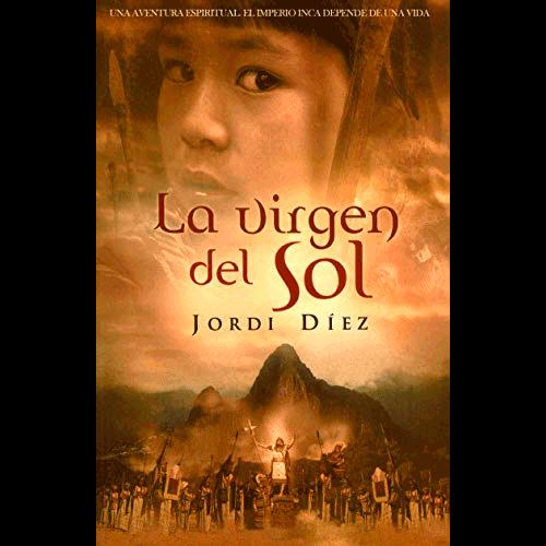 La virgen del sol, Jordi Díez, imperio inca, novela histórica