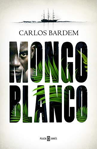 Portada de la novela Mongo Blanco, de Carlos Bardem