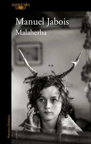 Portada de la novela Malaherba, de Manuel Jabois
