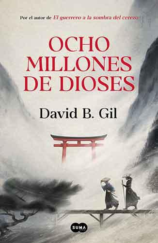 Portada de la novela histórica Ocho millones de dioses, por David B. Gil