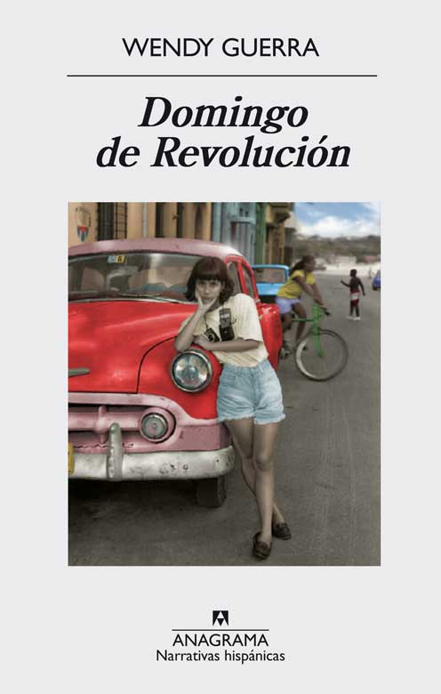 Portada de la novela Domingo de Revolución, de la escritora cubana Wendy Guerra
