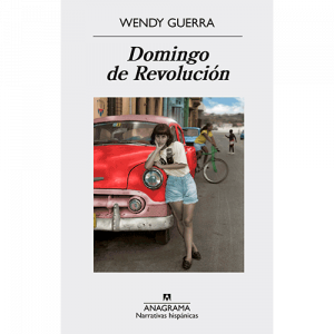 Imagen de la portada de la novela de Wendy Guerra, Domingo de Revolución