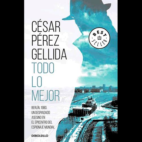 Todo lo mejor, de César Pérez Gellida, novela negra