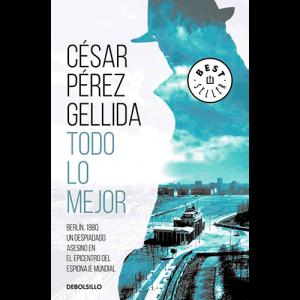 Portada de la novela de César Pérez Gellida, Todo lo mejor