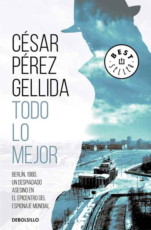 Todo lo mejor, novela negra, escritor César Pérez Gellida, comentario literario, reseña