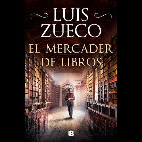 El mercader de libros, de Luis Zueco, novela histórica, Renacimiento