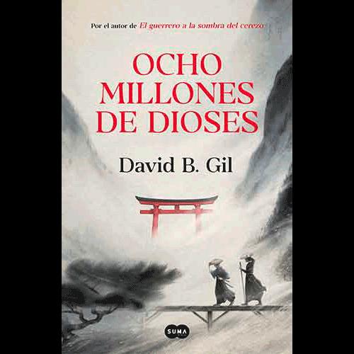 Ocho millones de dioses, de David B. Gil