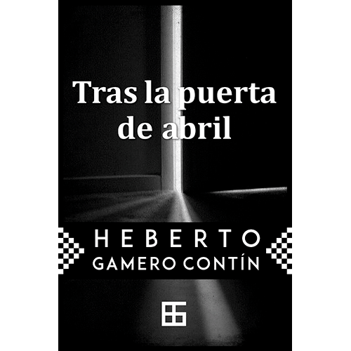 Tras la puerta de abril, libro de relatos, de Heberto Gamero