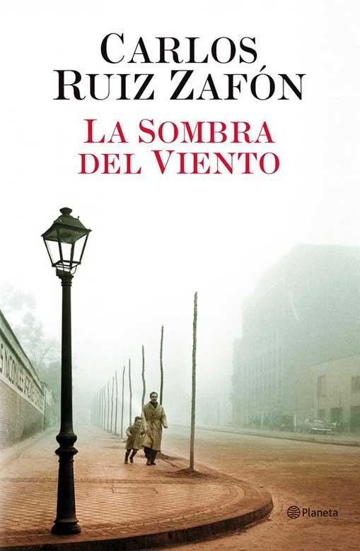 La sombra del viento, de Carlos Ruiz Zafón, primero de la tetratología de El cementerio de los libros olvidados