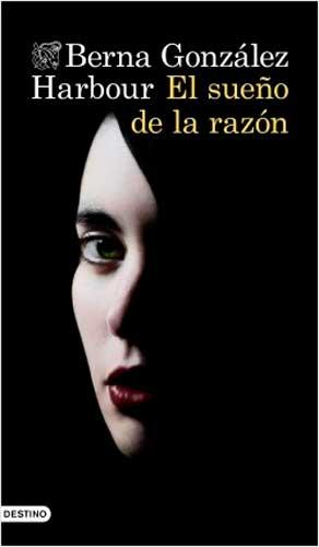Portada de El sueño de la razón,novela de Betrna González Harbour, premio Dashiell Hammett