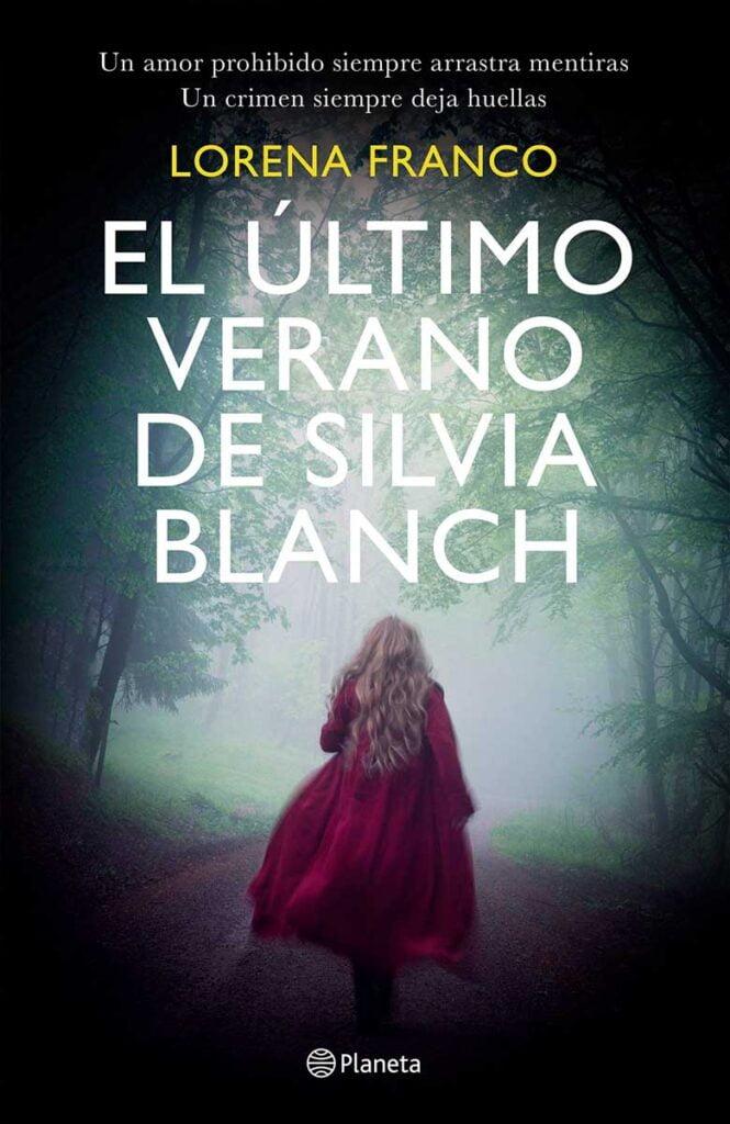 El último verano de Silvia Blanch, última novela de Lorena Franco, intriga, entretenida, desañparición de silvia blanch